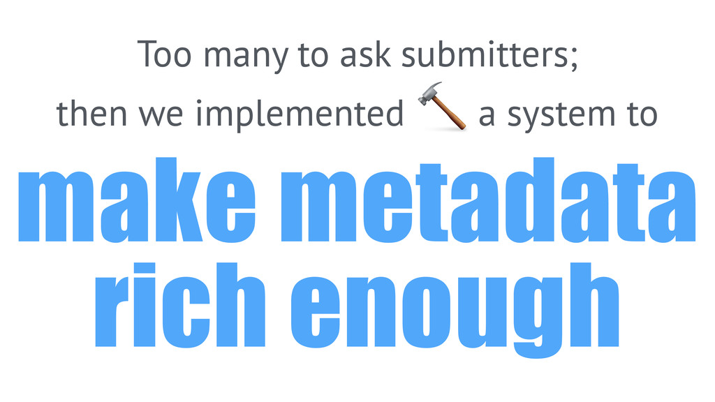 Too many to ask submitters; then we implemented...