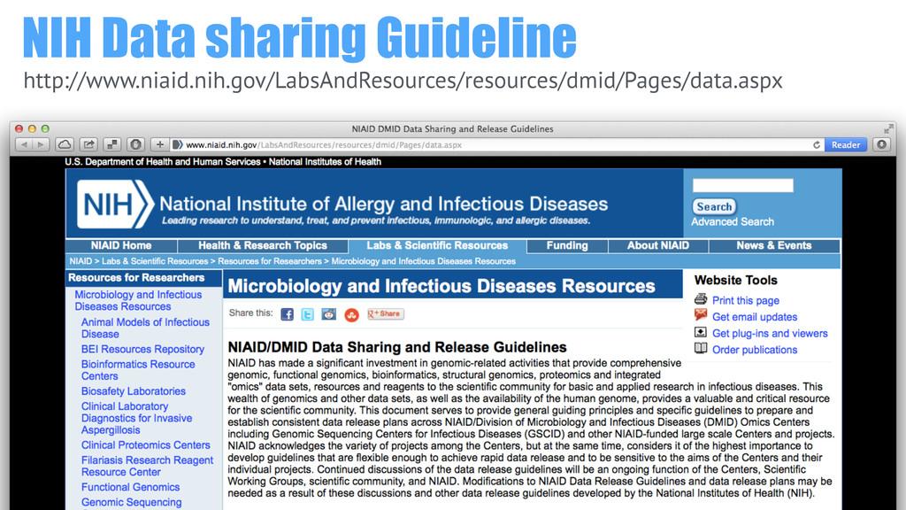 NIH Data sharing Guideline http://www.niaid.nih...