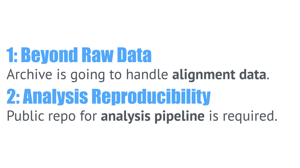 1: Beyond Raw Data Archive is going to handle a...