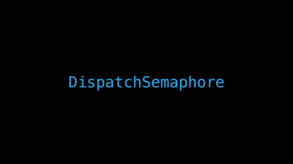 DispatchSemaphore