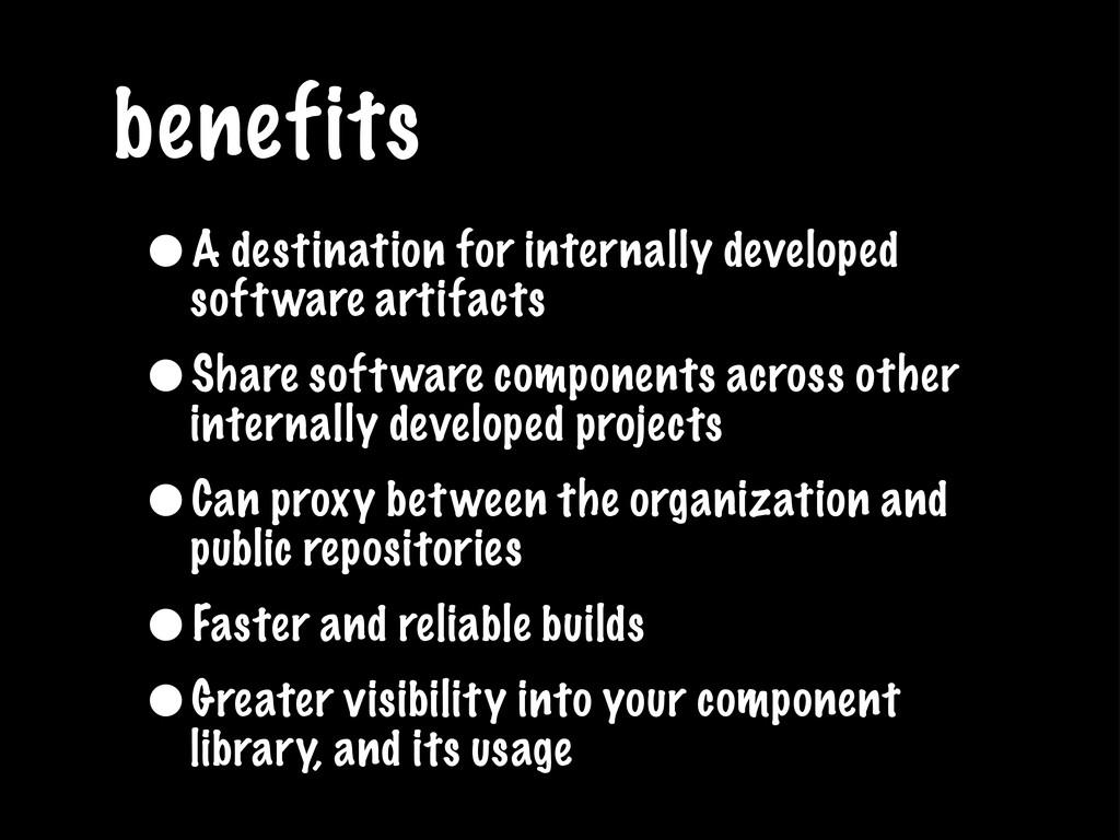 benefits •A destination for internally develope...