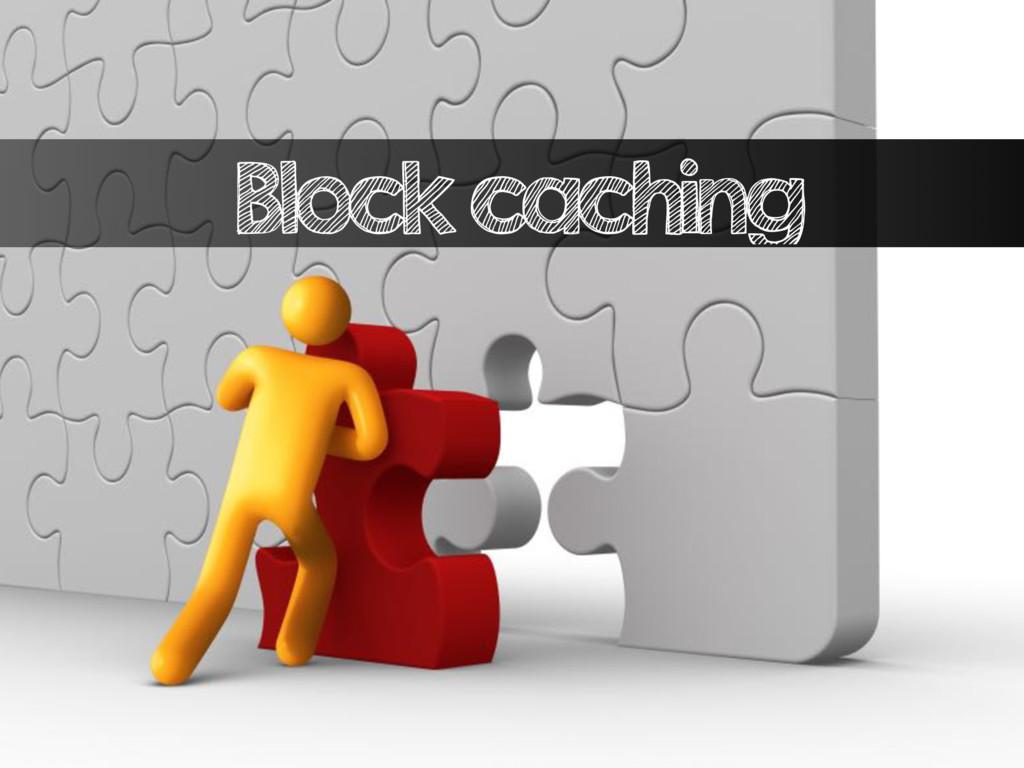 Block caching