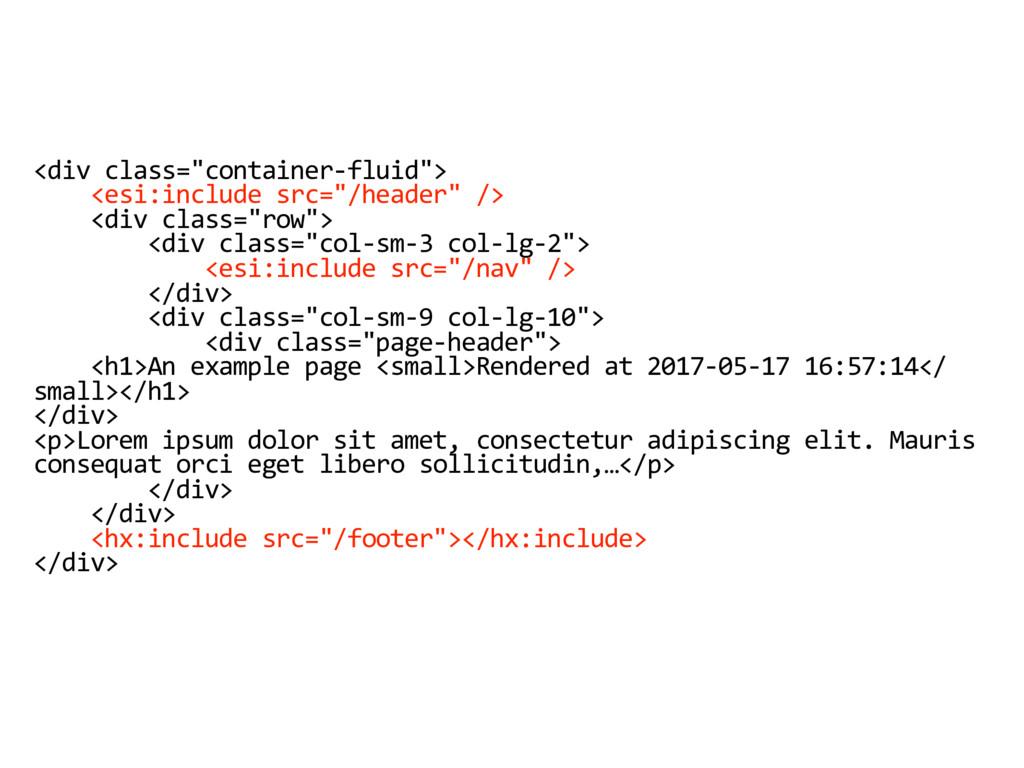 "<div class=""container-fluid""> <esi:include src=..."