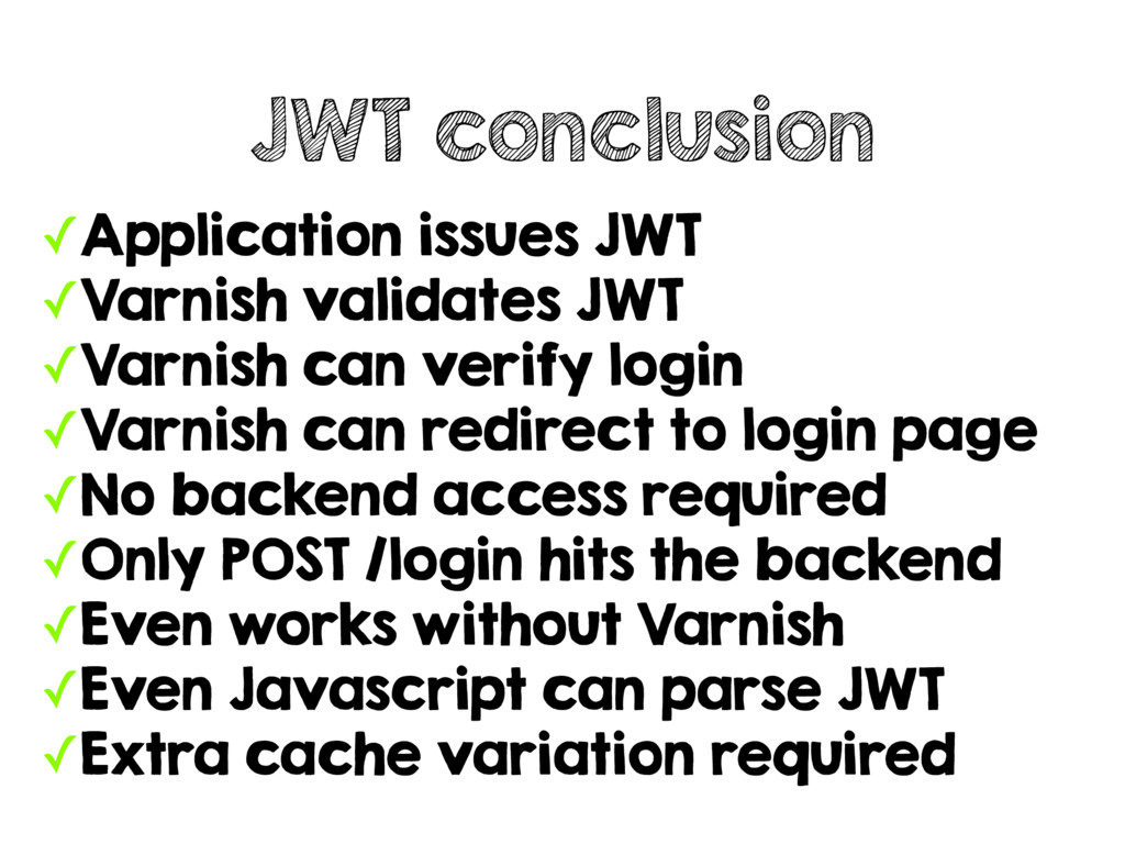 ✓Application issues JWT ✓Varnish validates JWT ...