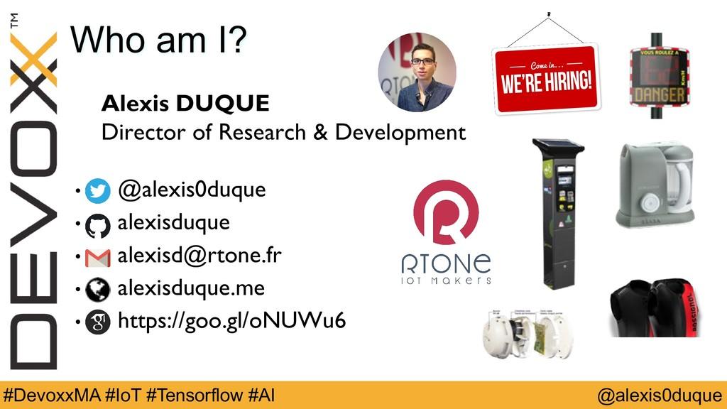 @alexis0duque #DevoxxMA #IoT #Tensorflow #AI Al...