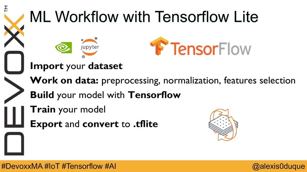 @alexis0duque #DevoxxMA #IoT #Tensorflow #AI ML...