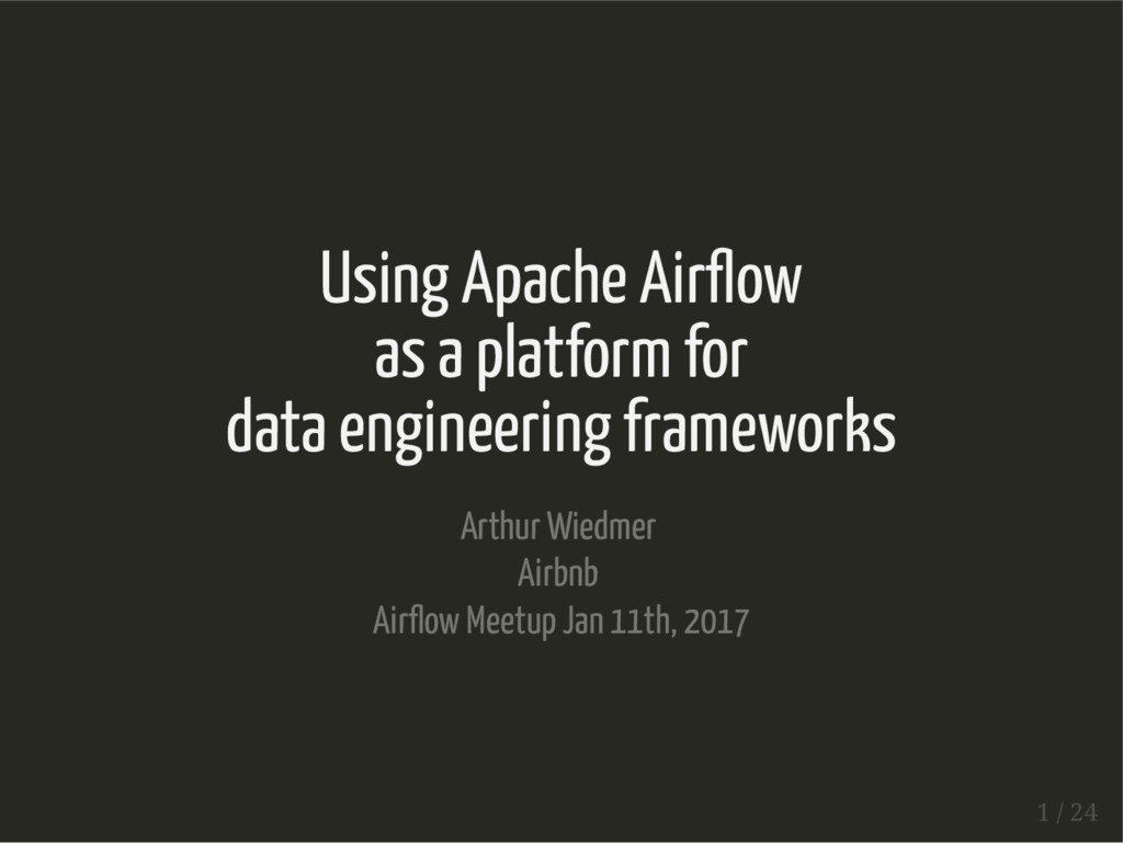 Using Apache Air ow as a platform for data engi...