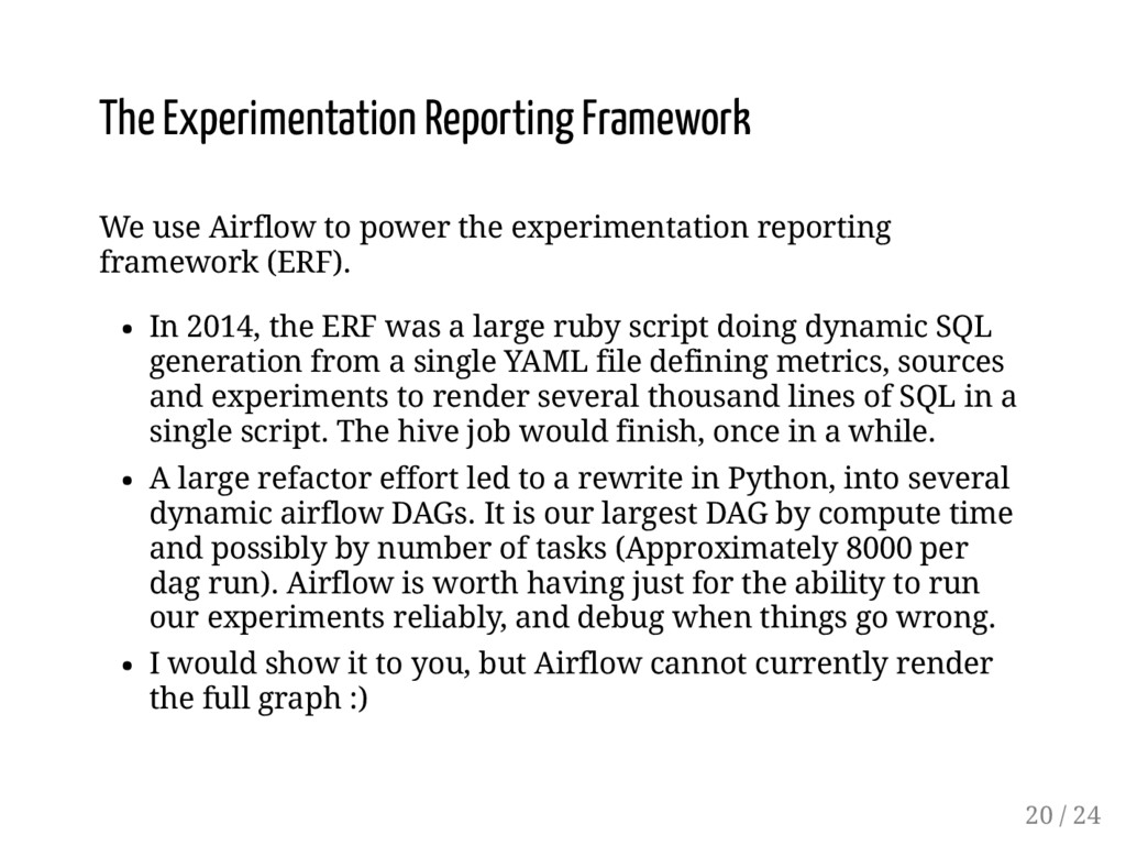 The Experimentation Reporting Framework We use ...