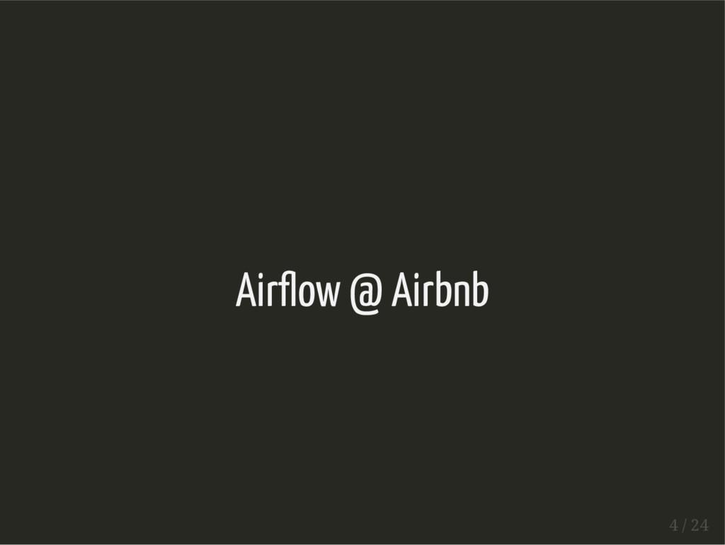 Air ow @ Airbnb 4 / 24