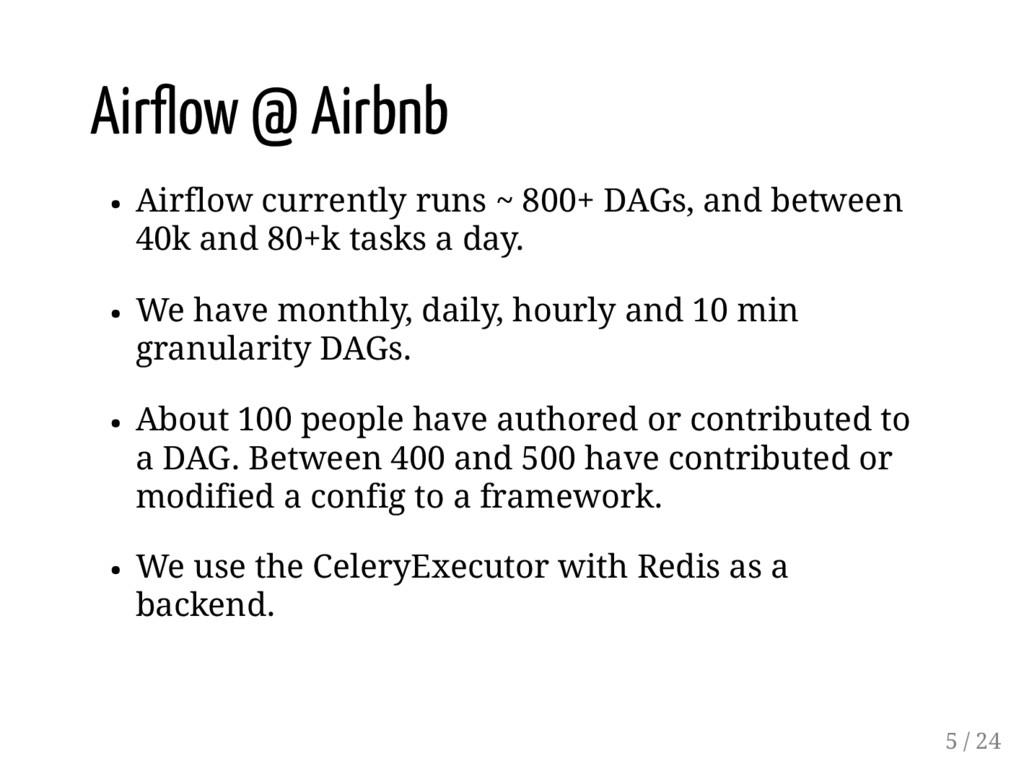 Air ow @ Airbnb Airflow currently runs ~ 800+ D...