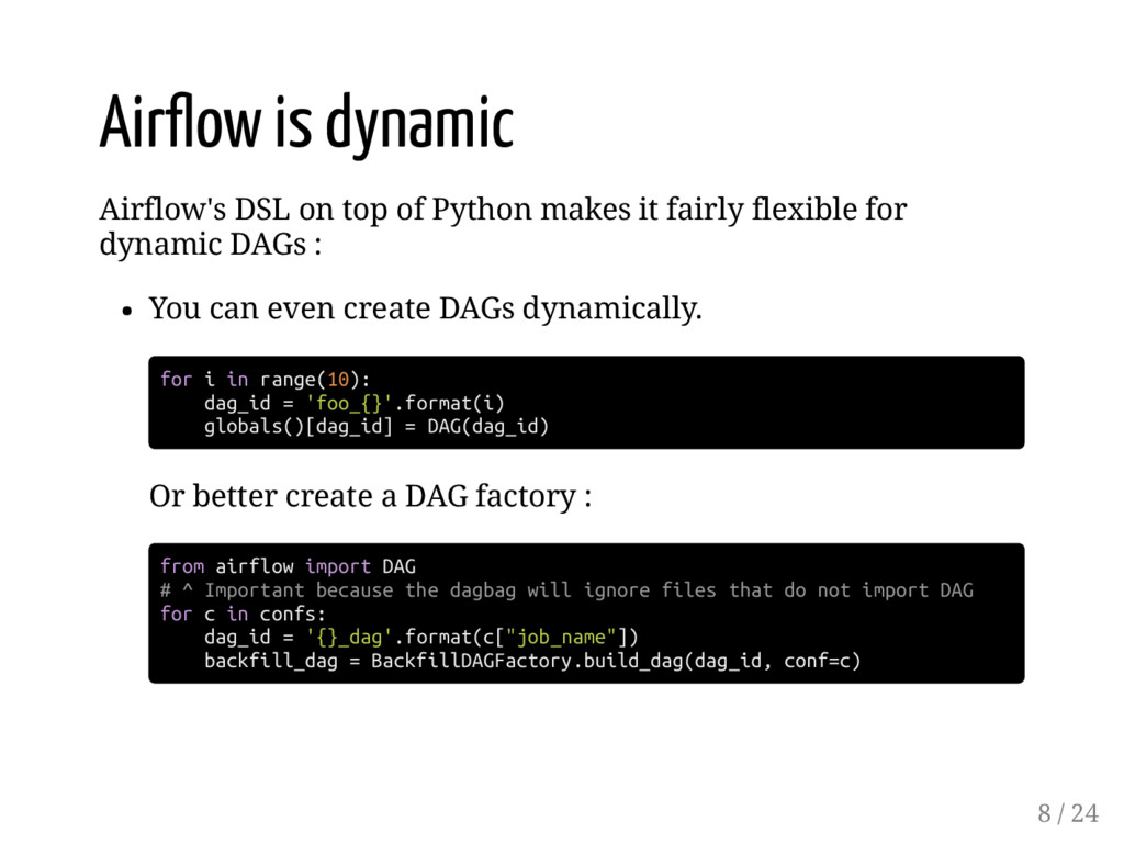 Air ow is dynamic Airflow's DSL on top of Pytho...