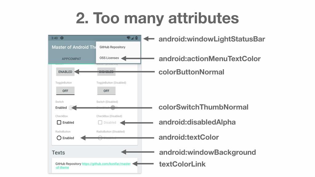 2. Too many attributes android:windowLightStatu...