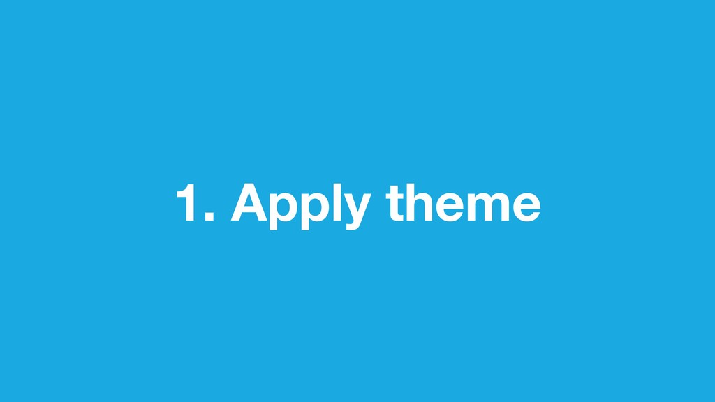 1. Apply theme