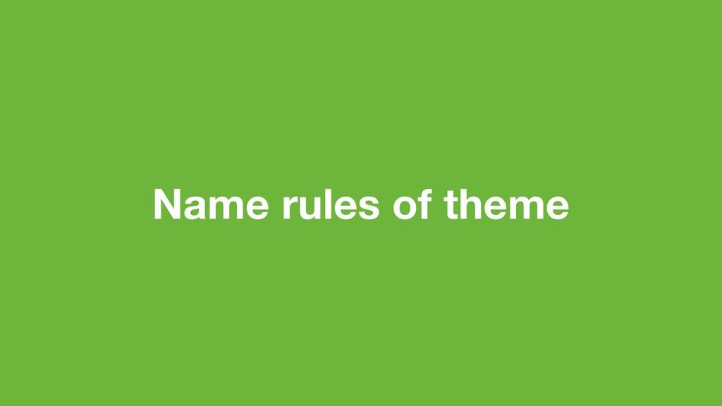 Name rules of theme