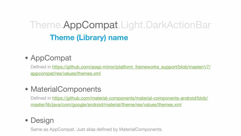 • AppCompat Defined in https://github.com/aosp-...