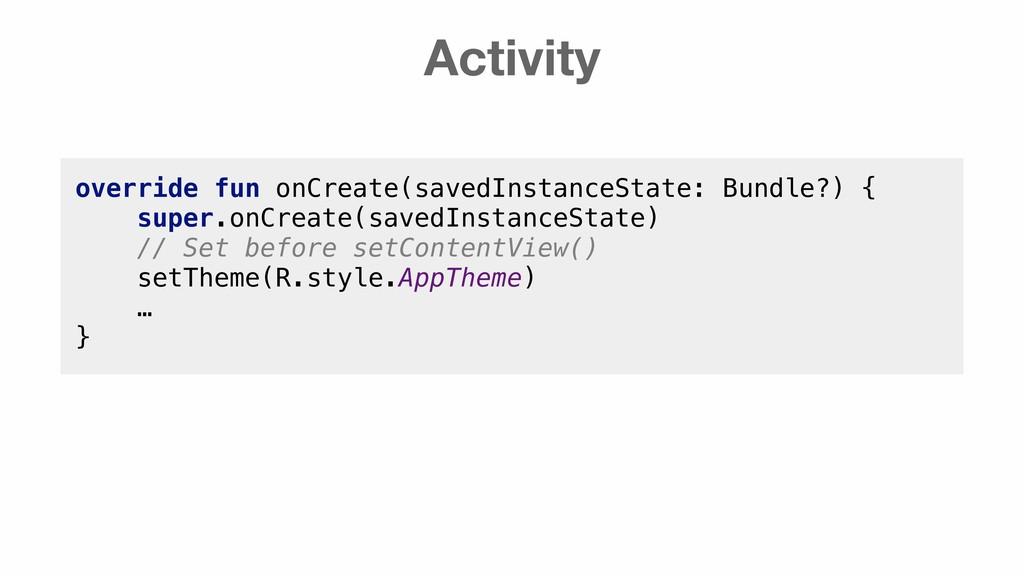 Activity override fun onCreate(savedInstanceSta...