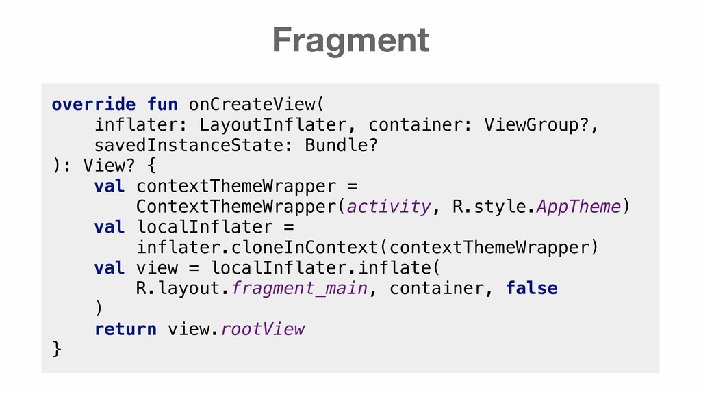 Fragment override fun onCreateView( inflater: L...