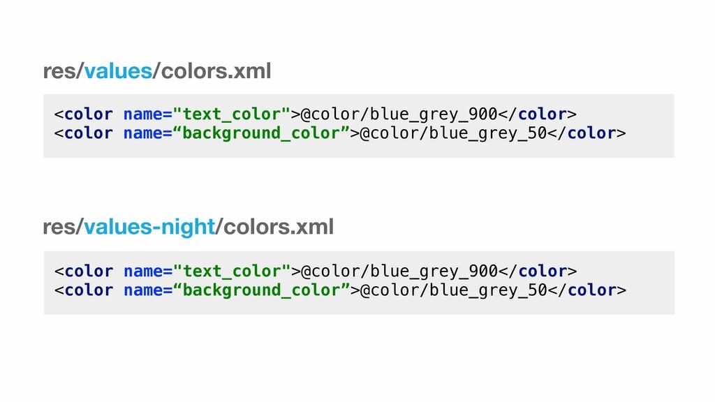 "<color name=""text_color"">@color/blue_grey_900</..."