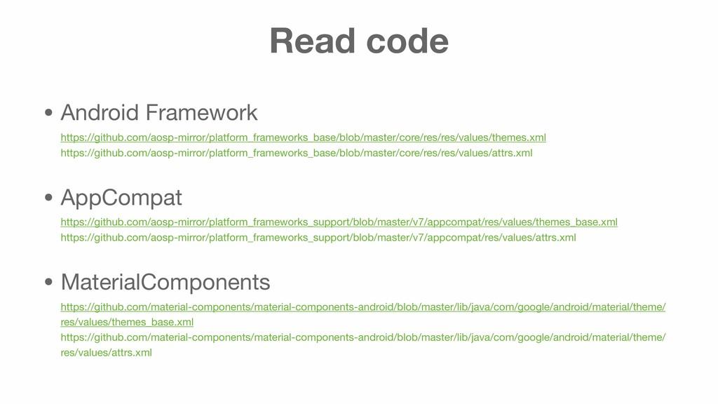 Read code • Android Framework https://github.c...