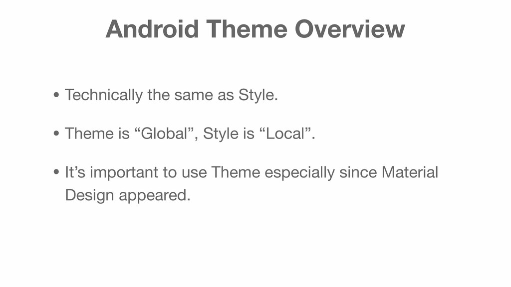 Android Theme Overview • Technically the same a...