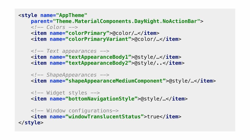 """<style name=""""AppTheme"""" parent=""""Theme.MaterialCo..."""