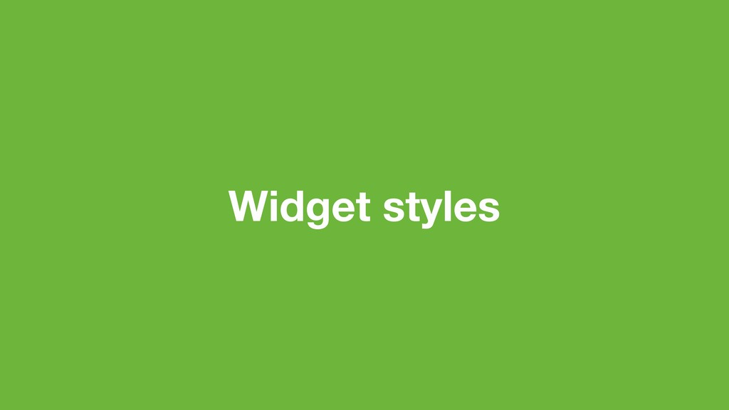 Widget styles