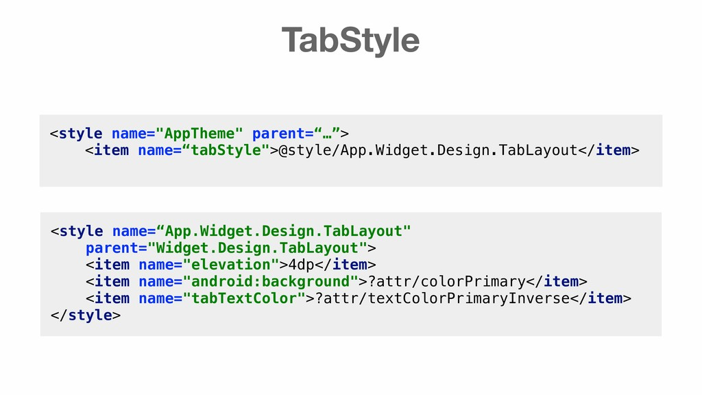 """TabStyle <style name=""""AppTheme"""" parent=""""…""""> <it..."""