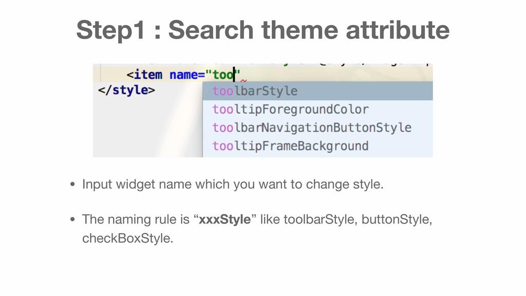 Step1 : Search theme attribute • Input widget n...