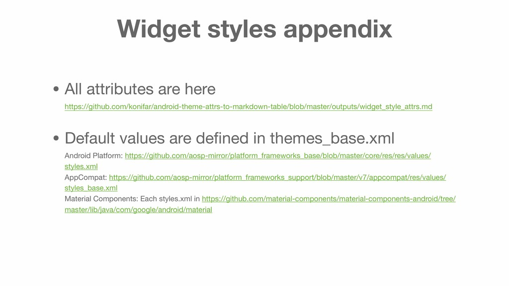 Widget styles appendix • All attributes are her...