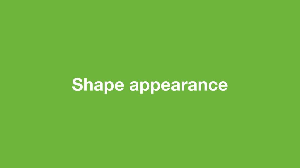 Shape appearance