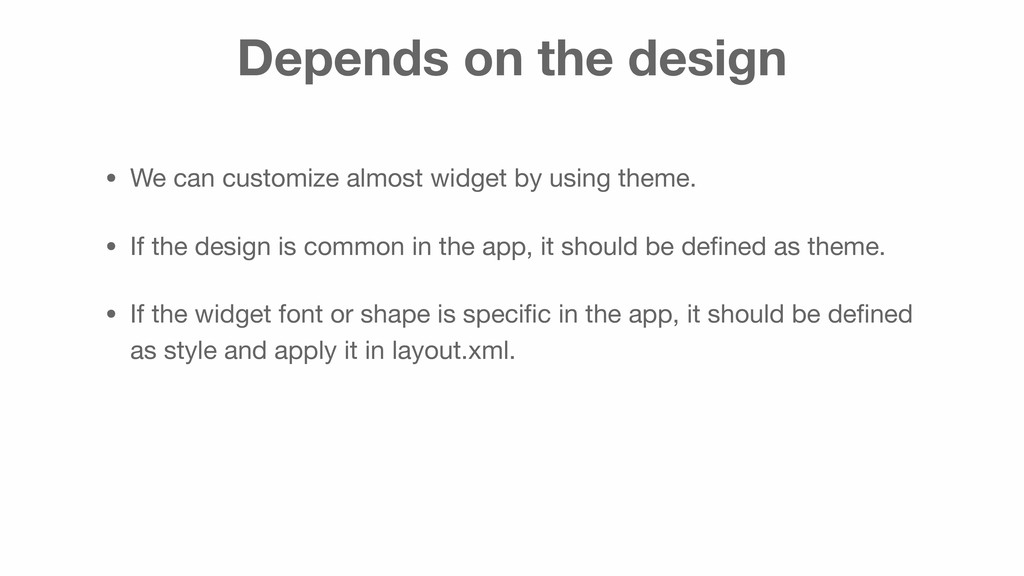 Depends on the design • We can customize almost...