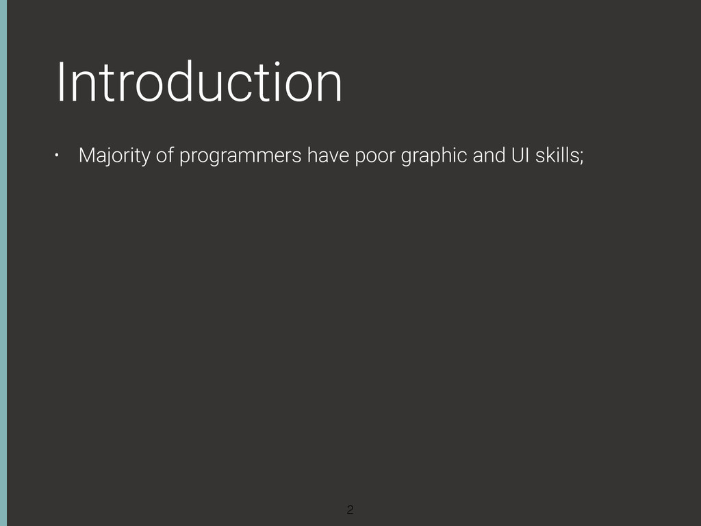 Introduction • Majority of programmers have poo...