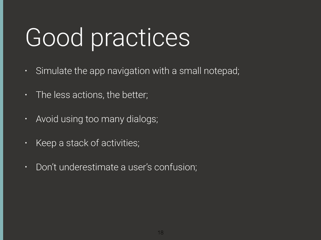 Good practices • Simulate the app navigation wi...
