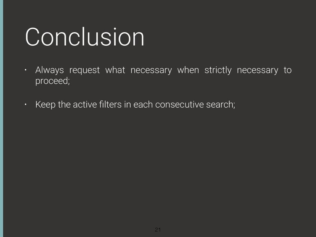 Conclusion • Always request what necessary when...