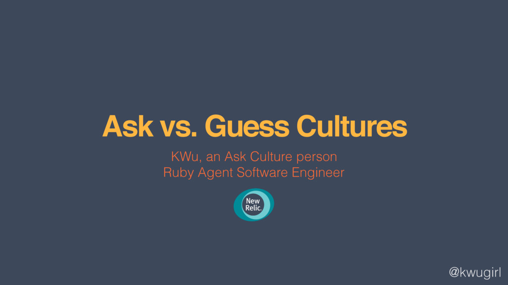@kwugirl Ask vs. Guess Cultures KWu, an Ask Cul...