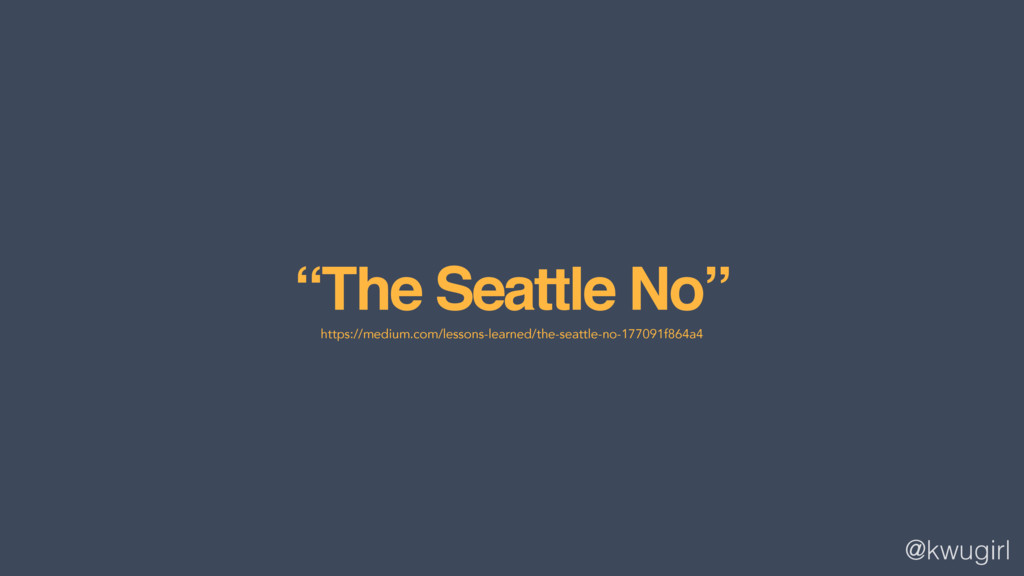 "@kwugirl ""The Seattle No"" https://medium.com/le..."