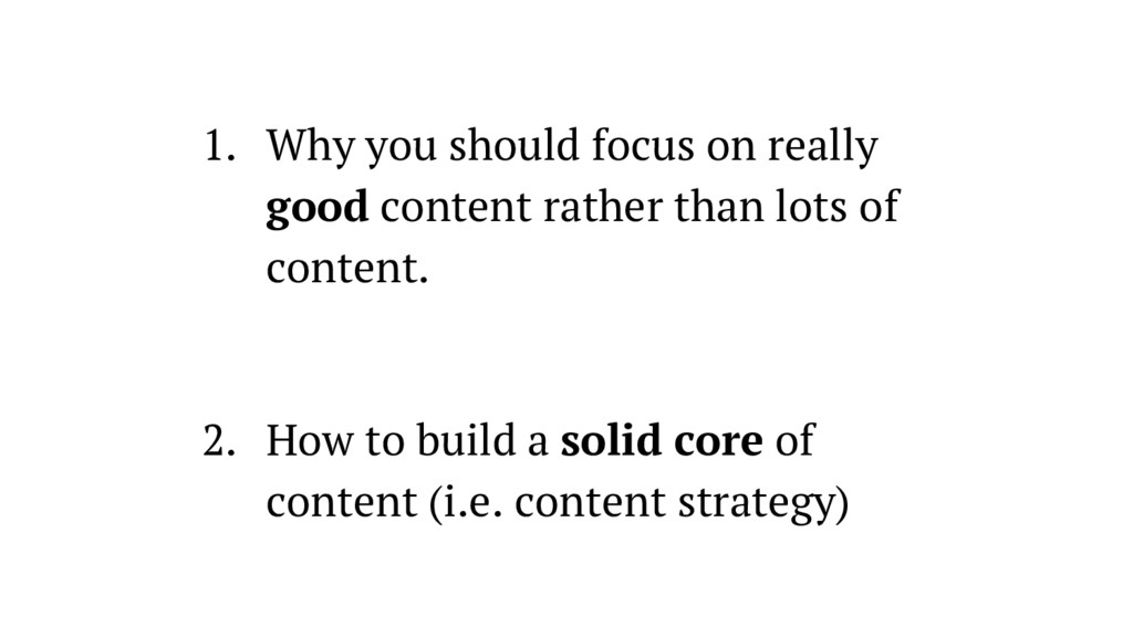 1. Why you should focus on really good content ...