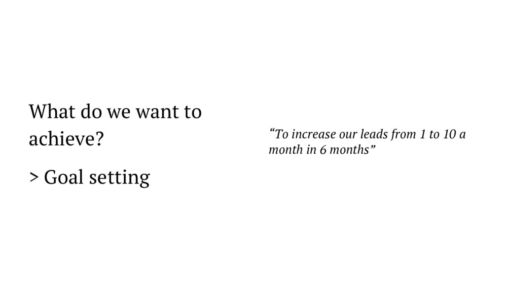 """What do we want to achieve? > Goal setting """"To ..."""