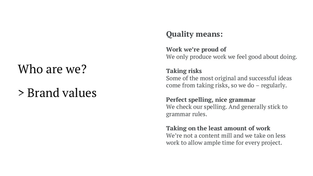 Who are we? > Brand values Quality means: Work ...