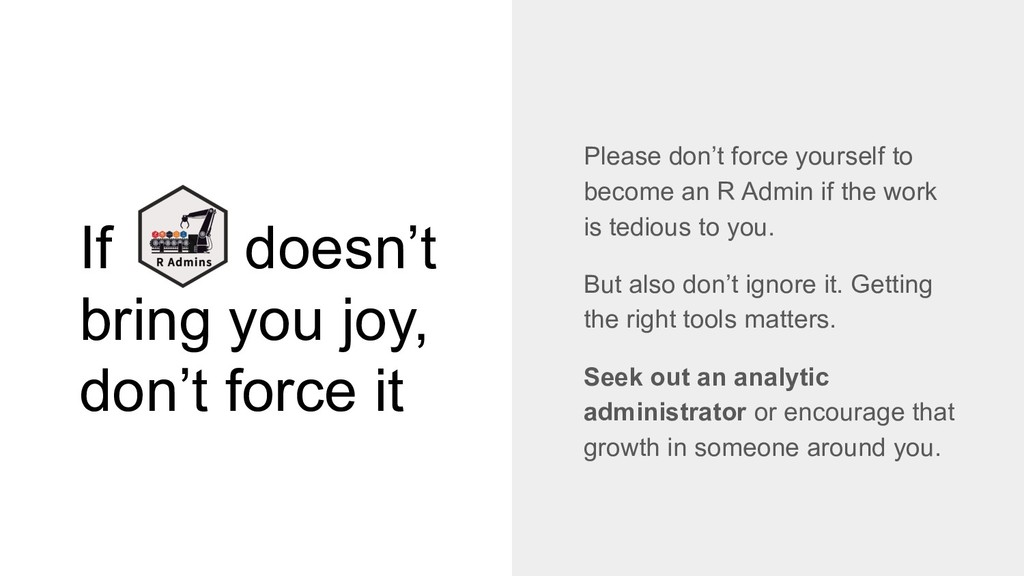 If doesn't bring you joy, don't force it Please...