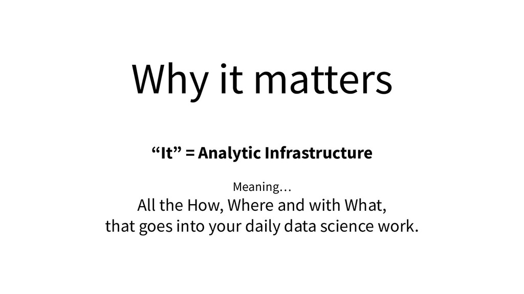 """Why it matters """"It"""" = Analytic Infrastructure M..."""