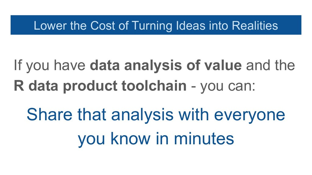 Lower the Cost of Turning Ideas into Realities ...