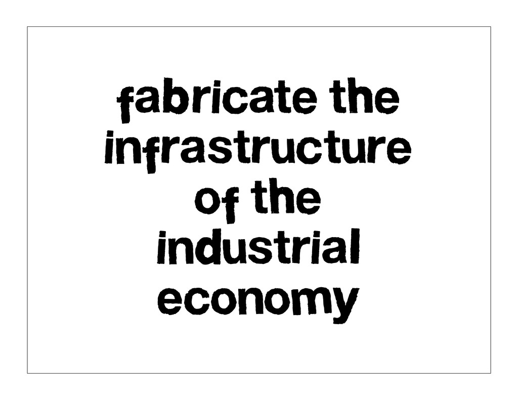 fabricate the infrastructure of the industrial ...