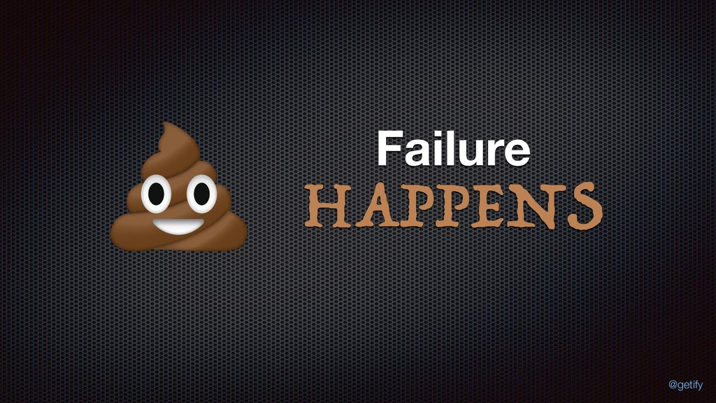 HAPPENS Failure @getify