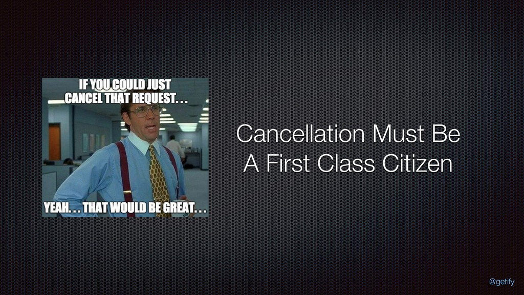Cancellation Must Be