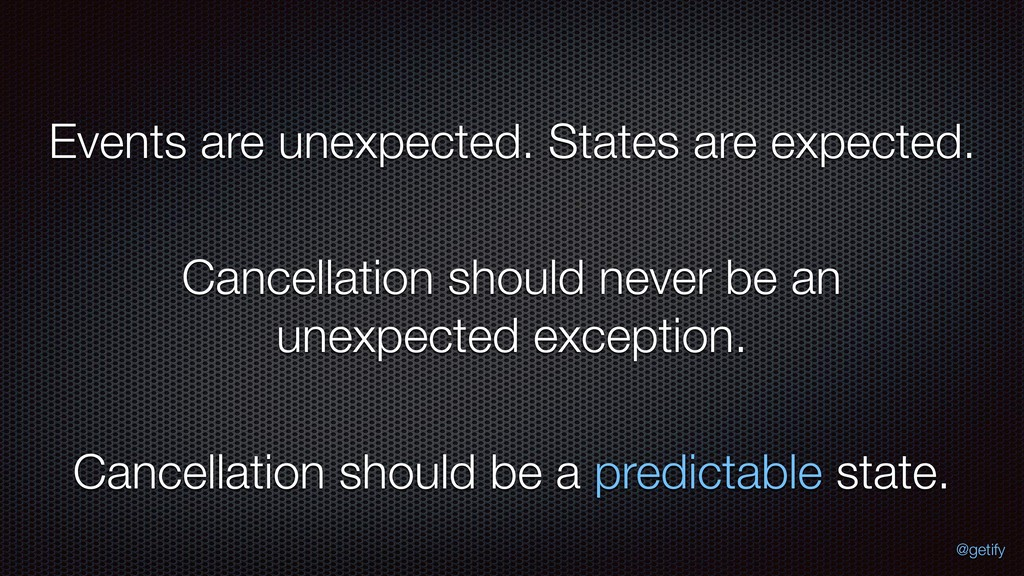 Events are unexpected. States are expected. Can...