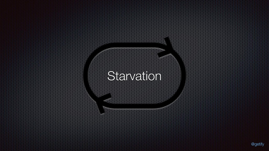 Starvation @getify