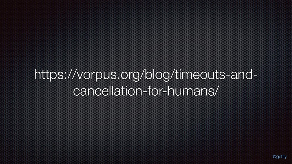 https://vorpus.org/blog/timeouts-and- cancellat...