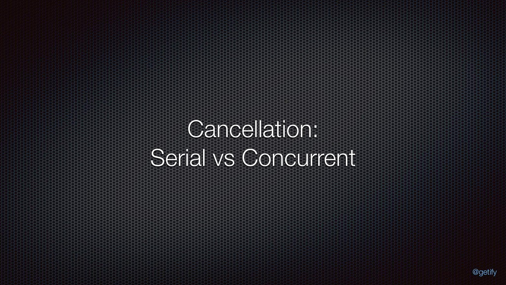 Cancellation: