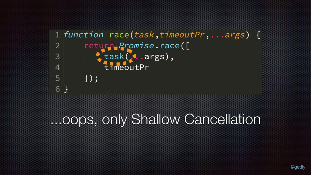 ...oops, only Shallow Cancellation @getify